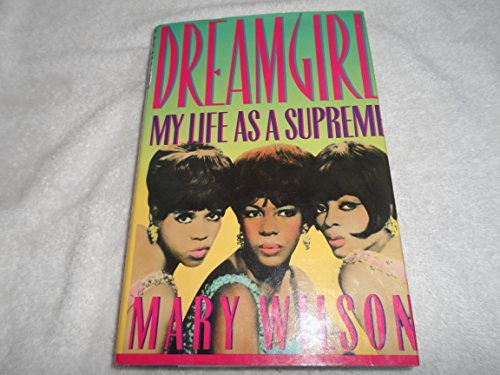 9780312219598: Dreamgirl: My Life As a Supreme