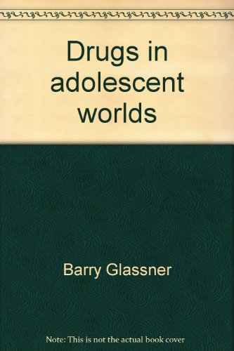 9780312219925: Drugs in adolescent worlds: Burnouts to straights