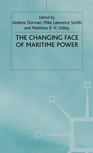 9780312220372: The Changing Face of Maritime Power