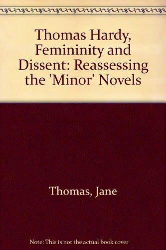 9780312220495: Thomas Hardy, Femininity and Dissent: Reassessing the 'Minor' Novels