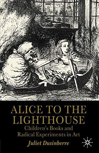 9780312220570: Alice to the Lighthouse: Children's Books and Radical Experiments in Art