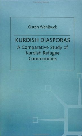 9780312220679: Kurdish Diasporas: A Comparative Study of Kurdish Refugee Communities