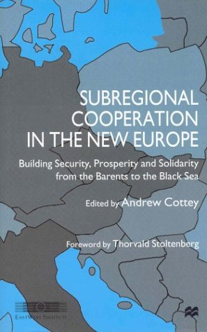 9780312220723: Subregional Cooperation in the New Europe: Building Security, Prosperity and Solidarity from the Barents to the Black Sea