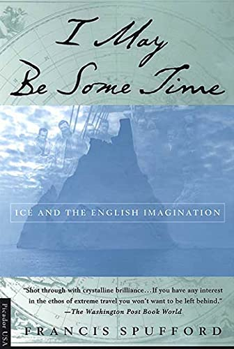 9780312220815: I May Be Some Time: Ice and the English Imagination