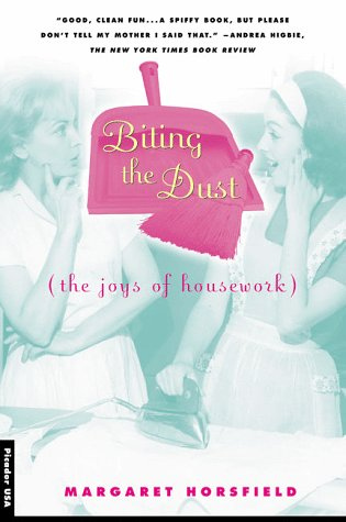9780312220839: Biting the Dust: The Joys of Housework