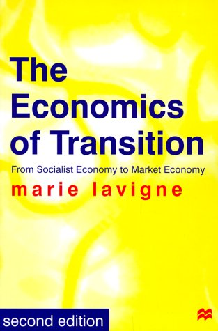 The Economics of Transition From Socialist Economy to Market Economy, Second Edition