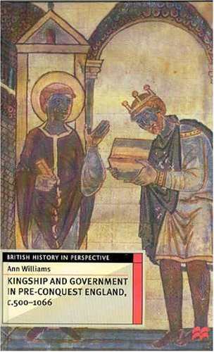 9780312220907: Kingship and Government in Pre-Conquest England, C.500-1066 (British History in Perspective)