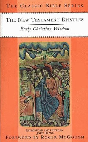 9780312221034: The New Testament Epistles: Early Christian Wisdom (The Classic Bible Series)