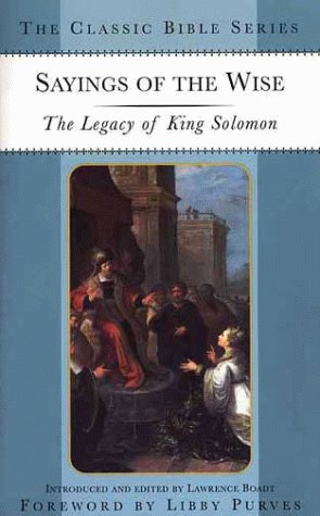 9780312221058: Sayings of the Wise: The Legacy of King Solomon (Classic Bible Series)