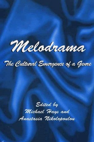 9780312221270: Melodrama: The Cultural Emergence of a Genre