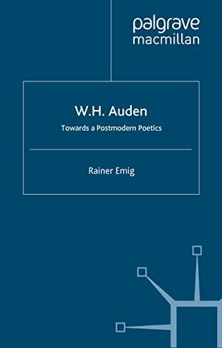 9780312221386: W.H. Auden: Towards A Postmodern Poetics