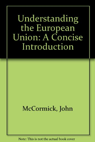 9780312221652: Understanding the European Union: A Concise Introduction