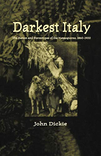 9780312221683: Darkest Italy: The Nation and Stereotypes of the Mezzogiorno, 1860-1900