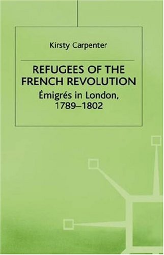 9780312221706: Refugees of the French Revolution: Emigres in London, 1789-1802