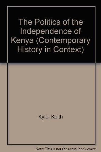 9780312222017: The Politics of the Independence of Kenya (Contemporary History in Context)