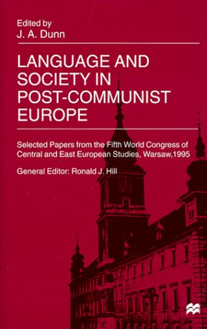 Language and Society in Post-Communist Europe (Selected Papers from the Fifth World Congress of ...
