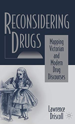 9780312222727: Reconsidering Drugs: Mapping Victorian and Modern Drug Discourses