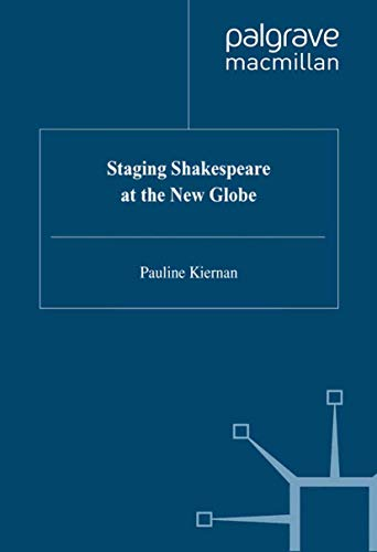 9780312222741: Staging Shakespeare at the New Globe (Early Modern Literature in History)