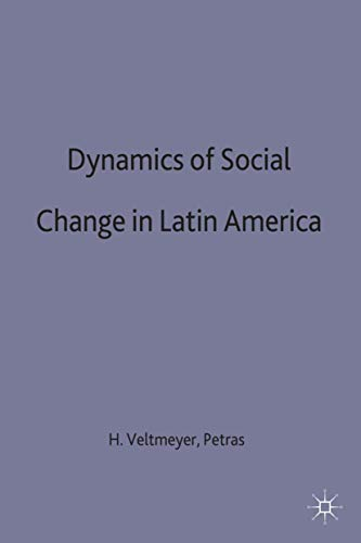 9780312222772: The Dynamics of Social Change in Latin America (International Political Economy Series)