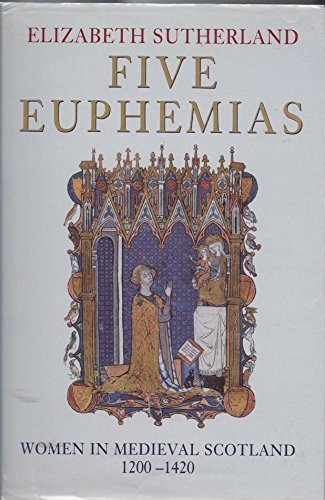 9780312222840: Five Euphemias: Women in Medieval Scotland, 1200-1420