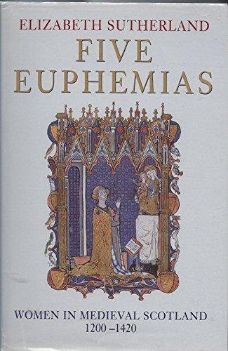 9780312222840: Five Euphemias: Women in Medieval Scotland, 1200-1420