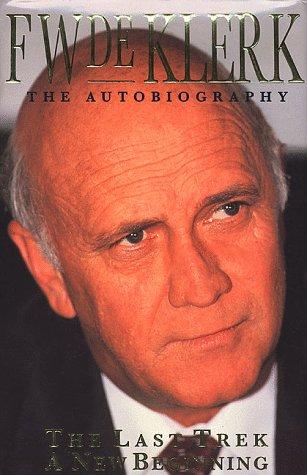 The Last Trek-A New Beginning: The Autobiography: De Klerk, F. W.