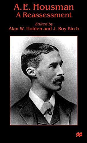 A. E. Housman: A Reassessment