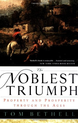 9780312223373: The Noblest Triumph: Property and Prosperity Through the Ages