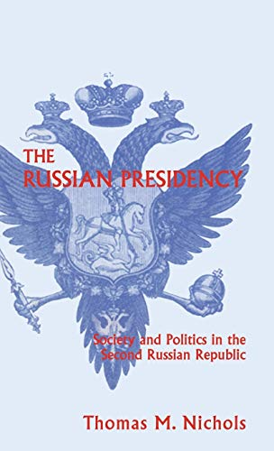 9780312223571: The Russian Presidency: Society and Politics in the Second Russian Republic