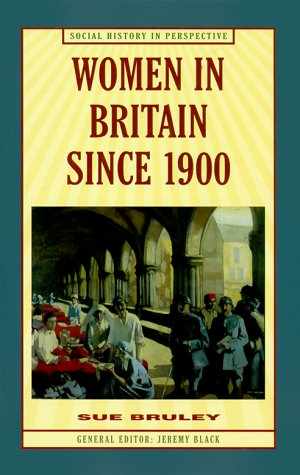 9780312223755: Women in Britain Since 1900 (Social History in Perspective)