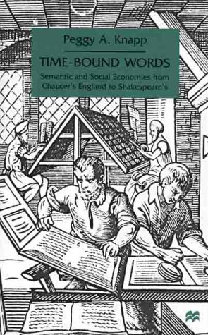 9780312224042: Time-Bound Words: Semantic and Social Economies from Chaucer's England to Shakespeare's