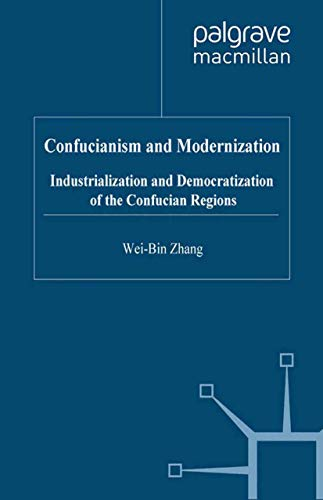 Confucianism and Modernization: Industrialization and Democratization of the Confucian Regions: ...