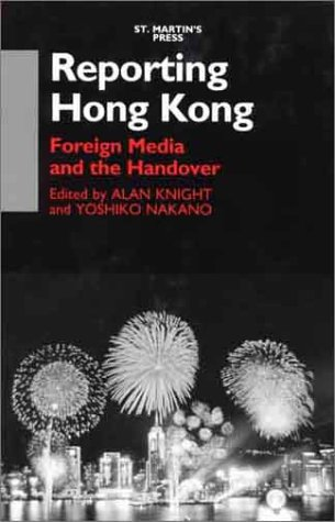 9780312224295: Reporting Hong Kong: Foreign Media and the Handover