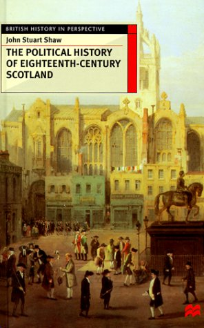 9780312224301: The Political History of Eighteenth-Century Scotland (British History in Perspective)
