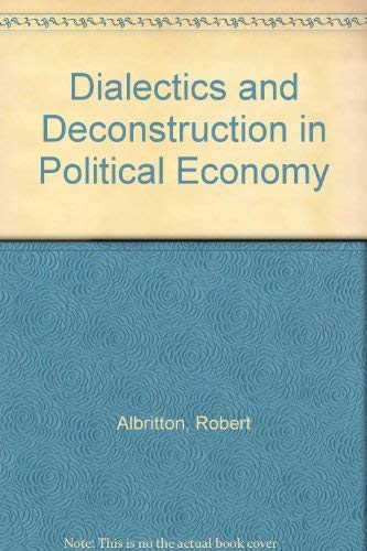 9780312224479: Dialectics and Deconstruction in Political Economy