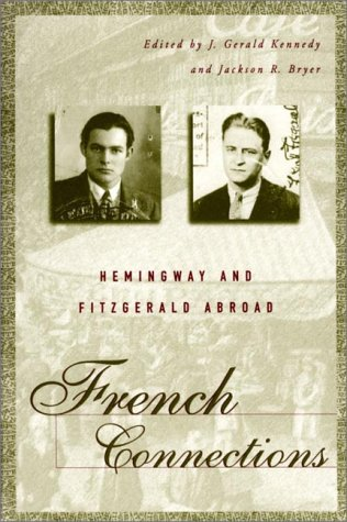 9780312224509: French Connections: Hemingway and Fitzgerald Abroad