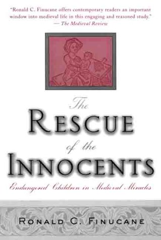 9780312224554: The Rescue of the Innocents: Endangered Children in Medieval Miracles