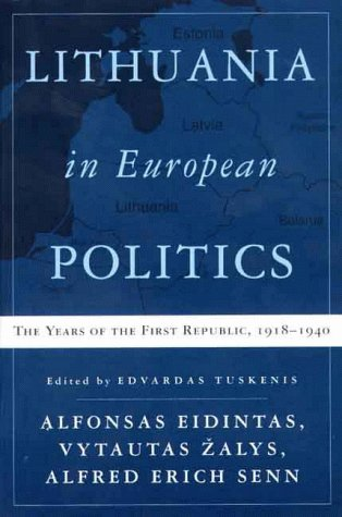 9780312224585: Lithuania in European Politics: The Years of the First Republic, 1918-1940