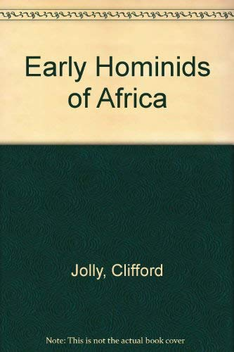 EARLY HOMINIDS OF AFRICA