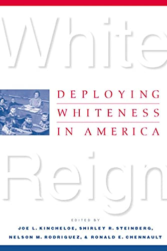 9780312224752: White Reign: Deploying Whiteness in America