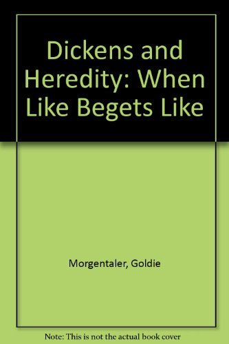 9780312224936: Dickens and Heredity: When Like Begets Like