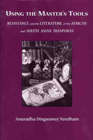 9780312225421: Using the Master's Tools: Resistance and the Literature of the African and South Asian Diasporas