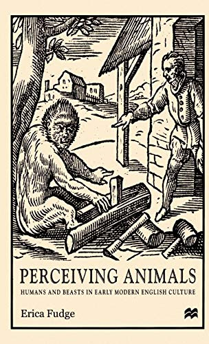 9780312225728: Perceiving Animals: Humans and Beasts in Early Modern English Culture
