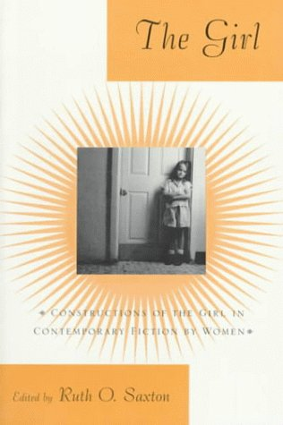 9780312225780: The Girl: Constructions of the Girl in Contemporary Fiction by Women