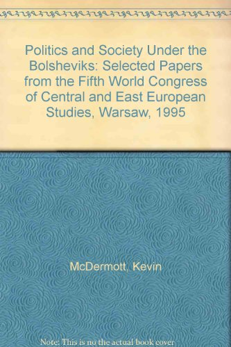 9780312225933: Politics and Society Under the Bolsheviks: Selected Papers from the Fifth World Congress of Central and East European Studies, Warsaw, 1995