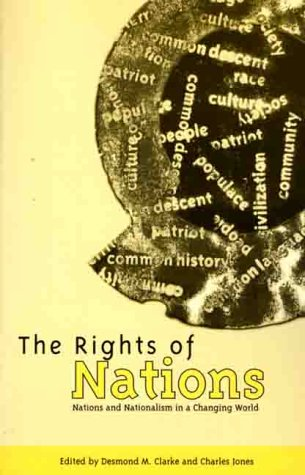 9780312225957: The Rights of Nations: Nations and Nationalism in a Changing World