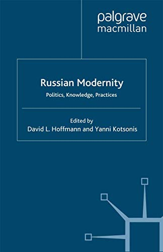 Russian Modernity: Politics, Knowledge, Practices