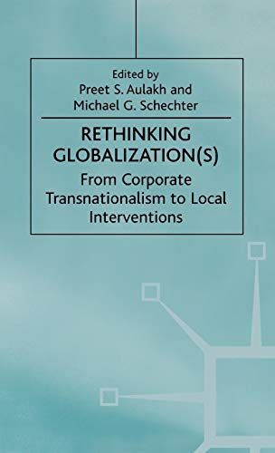 Rethinking Globalization(S): From Corporate Transnationalism to Local