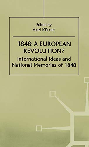 9780312226145: 1848: A European Revolution? : International Ideas and National Memories of 1848