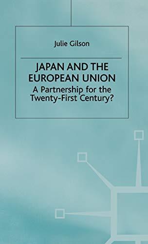 Japan and the European Union: A Partnership for the Twenty-First Century?: Julie Gilson